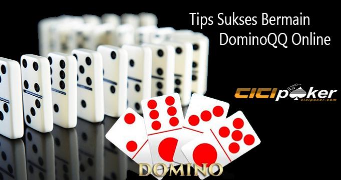 Tips Sukses Bermain DominoQQ Online